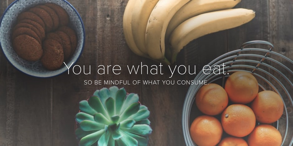 It's true, you are what you eat.